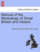 Manual of the Mineralogy of Great Britain and Ireland.