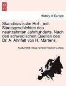 Skandinavische Hof- Und Staatsgeschichten Des Neunzehnten Jahrhunderts. Nach Den Schwedischen Quellen Des Dr. A. Ahnfelt Von H. Martens.