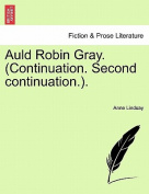 Auld Robin Gray. (Continuation. Second Continuation.).