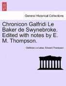 Chronicon Galfridi Le Baker de Swynebroke. Edited with Notes by E. M. Thompson.