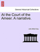 At the Court of the Ameer. a Narrative.