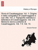 Storia Di Casalmaggiore. Vol. 1: Origine E Stato Coregrafico Di Casalmaggiore E Sue Ville. Vol. 2 [ITA]