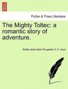 The Mighty Toltec