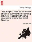"""The Eagle's Nest"" in the Valley of Sixt"