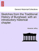 Sketches from the Traditional History of Burghead; With an Introductory Historical Chapter.