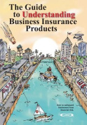 The Guide to Understanding Business Insurance Products