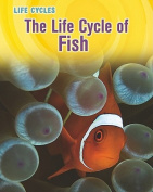 The Life Cycle of Fish (Life Cycles