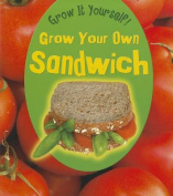 Grow Your Own Sandwich (Grow It Yourself!