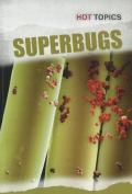Superbugs (Hot Topics