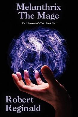 Melanthrix the Mage: The Hieromonk's Tale, Book One (Nova Europa Fantasy Saga #1)
