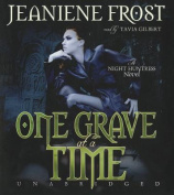 One Grave at a Time (Night Huntress Novels  [Audio]