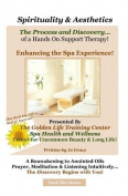 Spirituality & Aesthetics  : The Process and Discovery of a Hands on Support Therapy!
