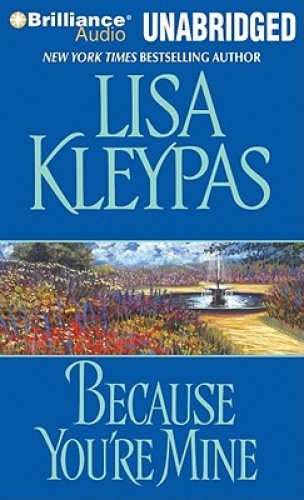 Because You're Mine [Audio] by Lisa Kleypas.