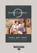 Thou Art That [Large Print]