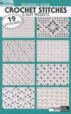 Beginner's Guide Crochet Stitches and Easy Projects