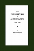 Index to Tennessee Wills and Administrations 1779-1861