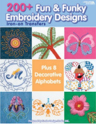200+ Fun & Funky Embroidery Designs Iron-On Transfers