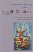 Approaches to Teaching the Works of Naguib Mahfouz