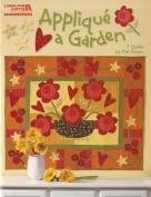 Applique a Garden: 7 Quilts