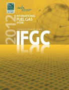 2012 International Fuel Gas Code (International Fuel & Gas Code