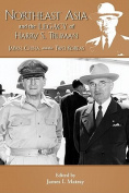 Northeast Asia & the Legacy of Harry S. Truman