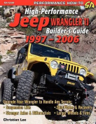 High-Performance Jeep Wrangler Builder's Guide 1997-2006