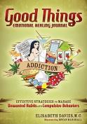 Good Things Emotional Healing Journal