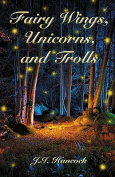 Fairy Wings, Unicorns & Trolls