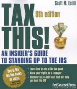 Tax This!: An Insider's Guide to Standing Up to the IRS (Tax This!