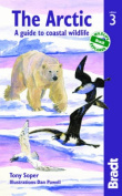 Arctic : A guide to coastal wildlife (Bradt Travel Guides