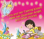 Tara and Her Talking Kitten Meet Her Guardian Angel [Audio]