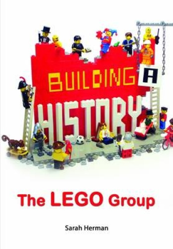 Building a History: The Lego Group by Sarah Herman.