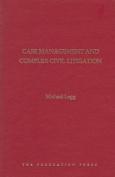 Case Management and Complex Civil Litigation