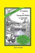 A Century of Farmyard Relics in Australia 1840-1940 Volume 1