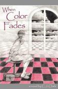 When Color Fades