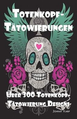 Totenkopf-Tatowierungen: Totenkopf-Tatowierung Designs, Ideen Und -Bilder Einschliesslich Stamm-, Schmetterlings-, Flammen-, Drachen-, Cartoon- Und Vielen Anderen Totenkopf-Designs.