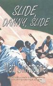 Slide, Danny, Slide