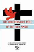 The Indispensable Role of the Holy Spirit