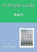 A Simple Guide to iPad 2