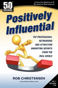 Positively Influential