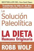 La Solucion Paleolitica [Spanish]