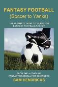 Fantasy Football (Soccer to Yanks)