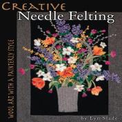 Creative Needle Felting