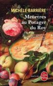 Meurtres Au Potager Du Roy [FRE]