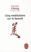 Cinq Meditations Sur la Beaute [FRE]