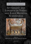 Settlement and Lordship in Viking and Early Medieval Scandinavia