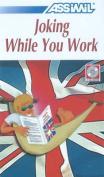 Joking While You Work [Audio]