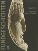 Fundgeschichten. Archaologie in Nordrhein-Westfalen [GER]