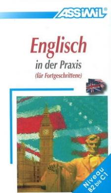 Englisch in Der Praxis: Fur Fortegschrittene