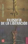 Filosofia de la Liberacion = Philosophy of Liberation [Spanish]